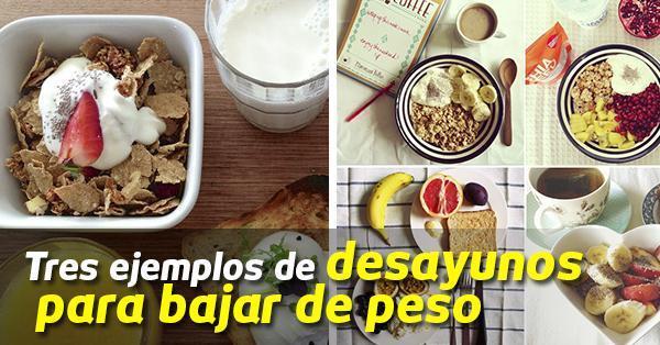 Ejemplos de desayunos para bajar de peso